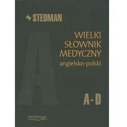 Stedman Wielki słownik medyczny angielsko-polski - tom 1 (A-D) (opr. twarda)