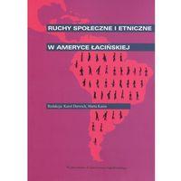Politologia, Ruchy społeczne i etniczne w Ameryce Łacińskiej (opr. miękka)