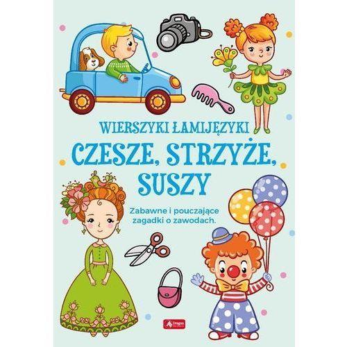 Książki dla dzieci, Wierszyki Łamijęzyki. Czesze, strzyże, suszy (opr. twarda)