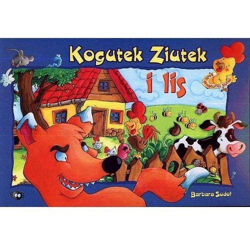 Książki dla dzieci, Kogutek Ziutek i lis (opr. broszurowa)