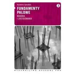 Fundamenty palowe. T. 2 nowość Badania i zastosowania (opr. miękka)