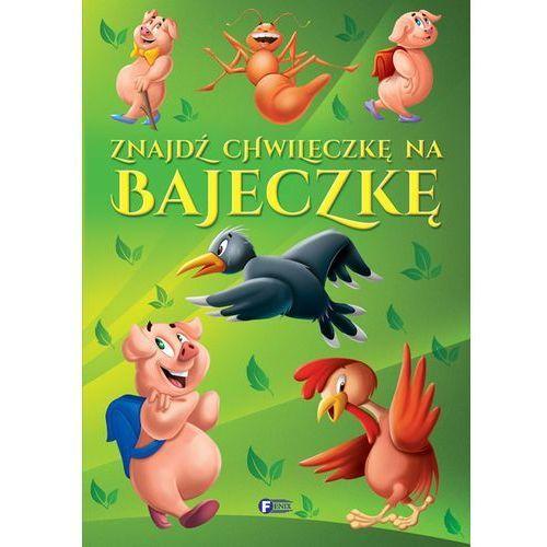 Książki dla dzieci, Znajdź chwileczkę na bajeczkę - Praca zbiorowa (opr. twarda)