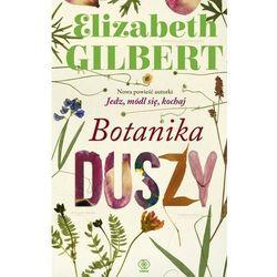 Botanika duszy - Elizabeth Gilbert (opr. kartonowa)