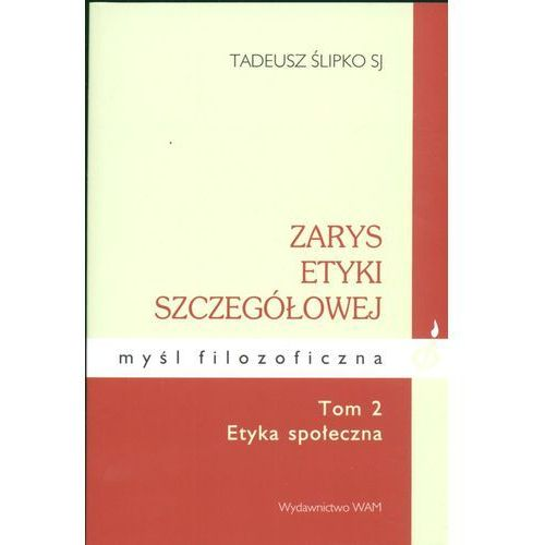 Filozofia, Zarys etyki szczegółowej Tom 2 Etyka społeczna (opr. twarda)