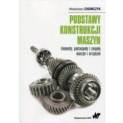 Podstawy konstrukcji maszyn - Włodzimierz Chomczyk (opr. miękka)