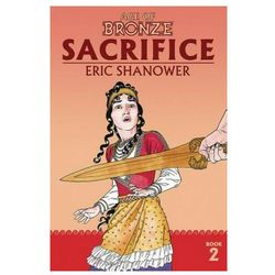 Age of Bronze Volume 2: Sacrifice (New Edition) Shanower, Eric