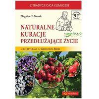 E-booki, Naturalne kuracje przedłużające życie - Zbigniew T. Nowak