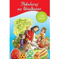 Książki dla dzieci, Pokoloruj na Wielkanoc (opr. miękka)
