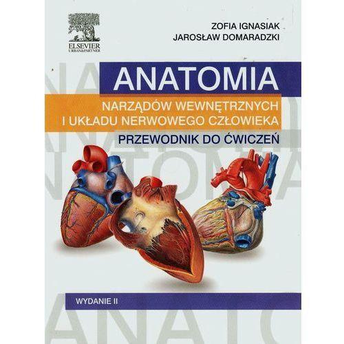 Książki medyczne, Anatomia narządów wewnętrznych i układu nerwowego człowieka Przewodnik do ćwiczeń Wydanie II (opr. broszurowa)