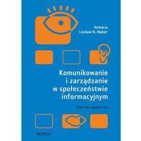 Socjologia, Komunikowanie i zarządzanie w społeczeństwie informacyjnym (opr. twarda)