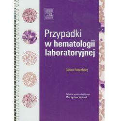 Przypadki w hematologii laboratoryjnej (opr. miękka)