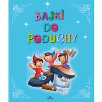 Książki dla dzieci, Bajki do poduchy (opr. twarda)