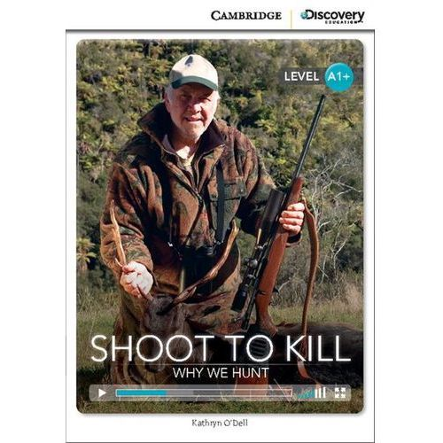 Książki do nauki języka, Shoot to Kill: Why We Hunt. Cambridge Discovery Education Interactive Readers (z kodem) (opr. miękka)