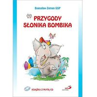 Książki dla dzieci, PRZYGODY SŁONIKA BOMBIKA - BOGUSŁAW ZEMAN SSP (opr. twarda)