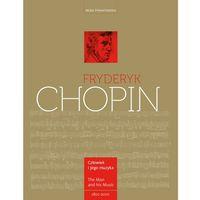 Książki o muzyce, Fryderyk Chopin. Człowiek I Jego Muzyka (opr. twarda)