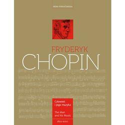 Fryderyk Chopin. Człowiek I Jego Muzyka (opr. twarda)