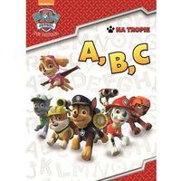 Książki dla dzieci, Psi Patrol. Na tropie! A, B, C - Praca zbiorowa (opr. broszurowa)