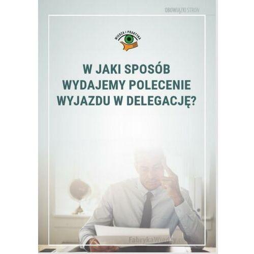 Biblioteka biznesu, W jaki sposób wydajemy polecenie wyjazdu w delegację? - Marek Rotkiewicz - ebook
