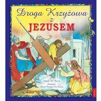 Książki religijne, Droga Krzyżowa z Jezusem- bezpłatny odbiór zamówień w Krakowie (płatność gotówką lub kartą). (opr. miękka)