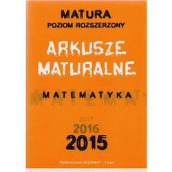 Arkusze maturalne Matematyka Matura PR 2015 2016 2017 (opr. miękka)