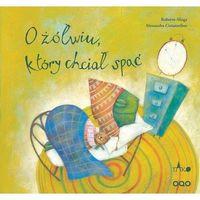 Książki dla dzieci, O żółwiu, który chciał spać wyd. 3 (opr. twarda)