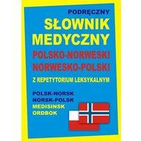 Słowniki, encyklopedie, Podręczny słownik medyczny polsko-norweski, norwesko-polski z repetytorium leksykalnym (opr. twarda)