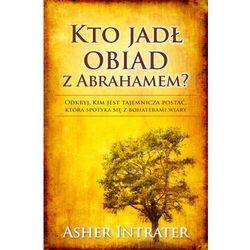 Kto jadł obiad z Abrahamem (opr. broszurowa)