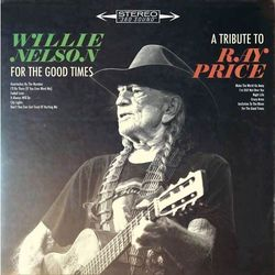 For the Good Times: A Tribute to Ray Price (Winyl) - Willie Nelson