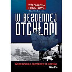 W bezdennej otchłani. Wspomnienia dowódców U-bootów (opr. broszurowa)