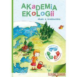 Akademia Ekologii Dbam o środowisko (opr. miękka)