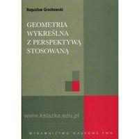 Matematyka, Geometria wykreślna z perspektywą stosowaną (opr. miękka)
