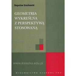 Geometria wykreślna z perspektywą stosowaną (opr. miękka)