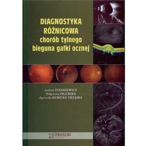 Książki medyczne, Diagnostyka różnicowa chorób tylnego bieguna gałki ocznej (opr. twarda)
