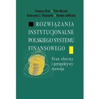 Biblioteka biznesu, Rozwiązania instytucjonalne polskiego systemu... (opr. broszurowa)