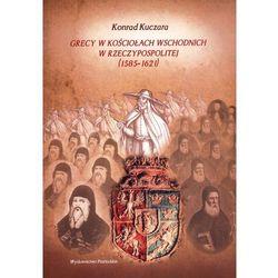 Grecy w Kościołach wschodnich w Rzeczypospolitej (1585-1621) (opr. miękka)