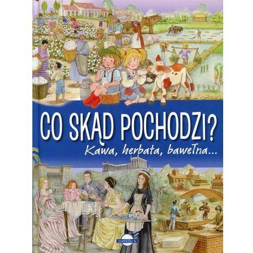 Książki dla dzieci, Co skąd pochodzi? (opr. twarda)