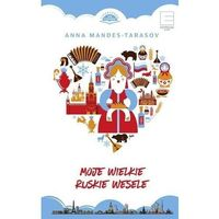 Poezja, Moje wielkie ruskie wesele - Anna Tarasov (opr. broszurowa)