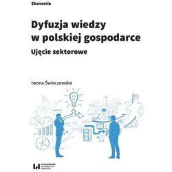 Dyfuzja wiedzy w polskiej gospodarce - Iwona Świeczewska (opr. miękka)