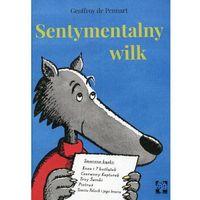 Książki dla dzieci, Sentymentalny Wilk - Geoffroy Pennart (opr. twarda)