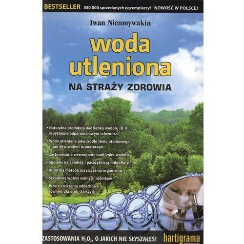 Książki medyczne, Woda utleniona na straży zdrowia (opr. miękka)