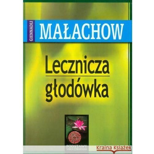 Książki medyczne, Lecznicza głodówka (opr. miękka)