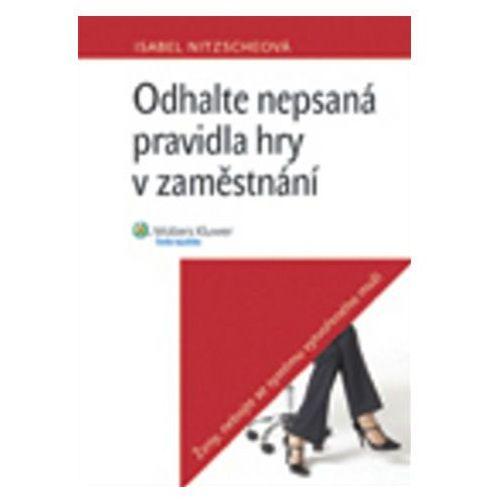 Pozostałe książki, Odhalte nepsaná pravidla hry v zaměstnání Isabel Nitzscheová