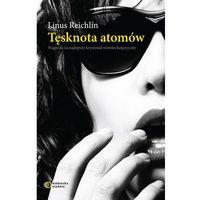 Książki kryminalne, sensacyjne i przygodowe, TĘSKNOTA ATOMÓW Linus Reichlin (opr. miękka)