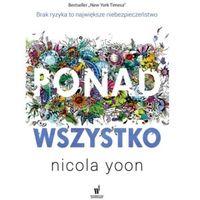 Literatura młodzieżowa, Ponad wszystko - Nicola Yoon (opr. miękka)