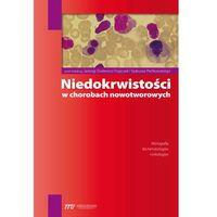 Książki medyczne, Niedokrwistości w chorobach nowotworowych - Wysyłka od 3,99 - porównuj ceny z wysyłką (opr. miękka)