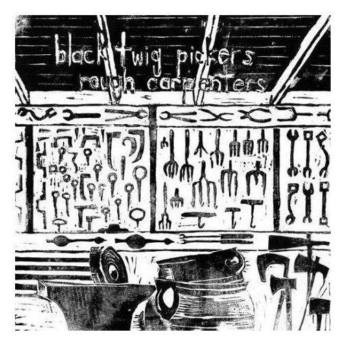 Folk, Black Twig Pickers, The - Rough Carpenters