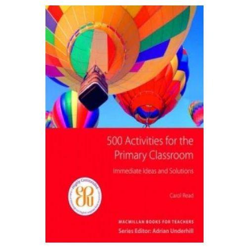 Książki do nauki języka, 500 Primary Classroom Activities (opr. miękka)
