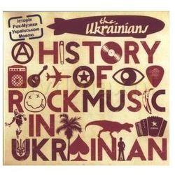 A Short History Of Rock Music In Ukrainian - Ukrainians (Płyta CD)