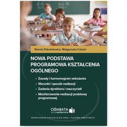 Nowa podstawa programowa kształcenia ogólnego - Wanda Pakulniewicz