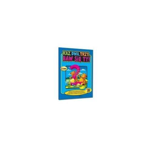 Książki dla dzieci, Raz, dwa, trzy... baw się ty! (opr. miękka)